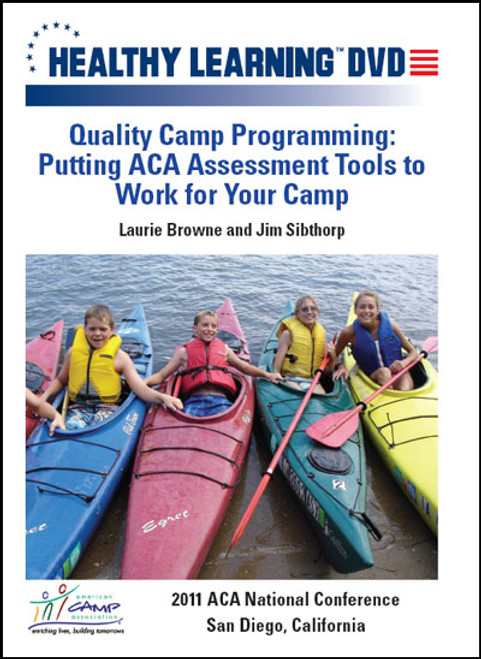 Quality Camp Programming: Putting ACA Assessment Tools to Work for Your Camp