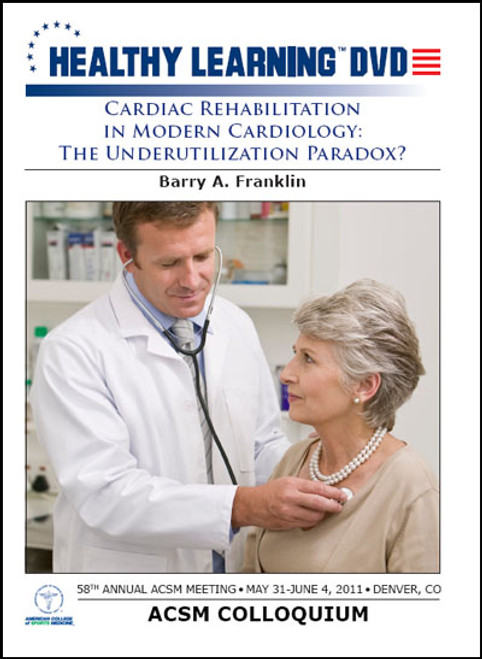 Cardiac Rehabilitation in Modern Cardiology: The Underutilization Paradox?