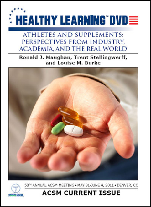 Athletes and Supplements: Perspectives From Industry, Academia, and the Real World