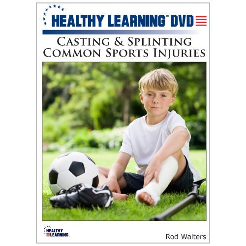Casting & Splinting Common Sports Injuries