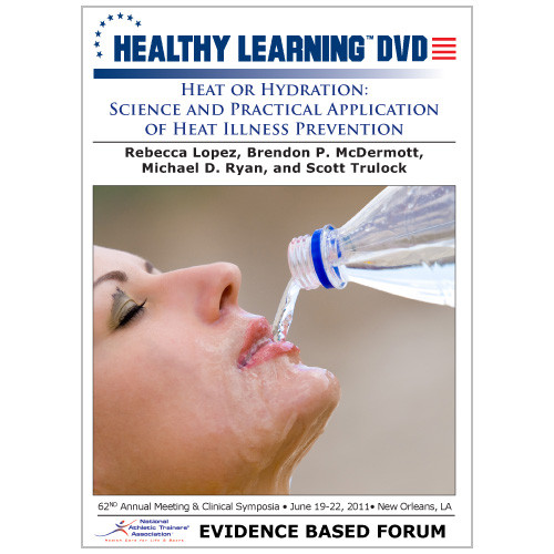 Heat or Hydration: Science and Practical Application of Heat Illness Prevention