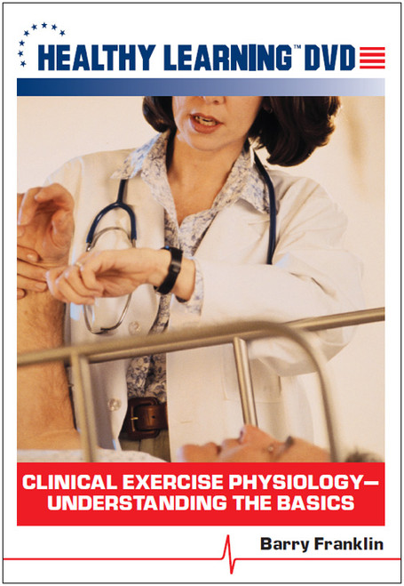 Clinical Exercise Physiology-Understanding the Basics