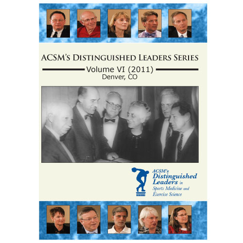 ACSM's Distinguished Leaders Series Volume VI (2011) Denver, CO