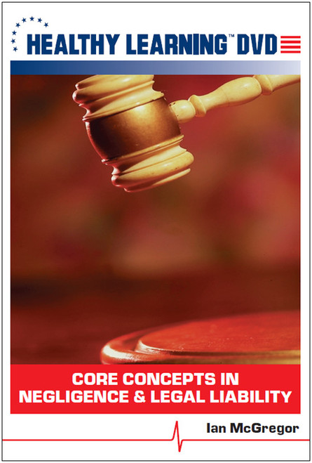 Core Concepts in Negligence & Legal Liability