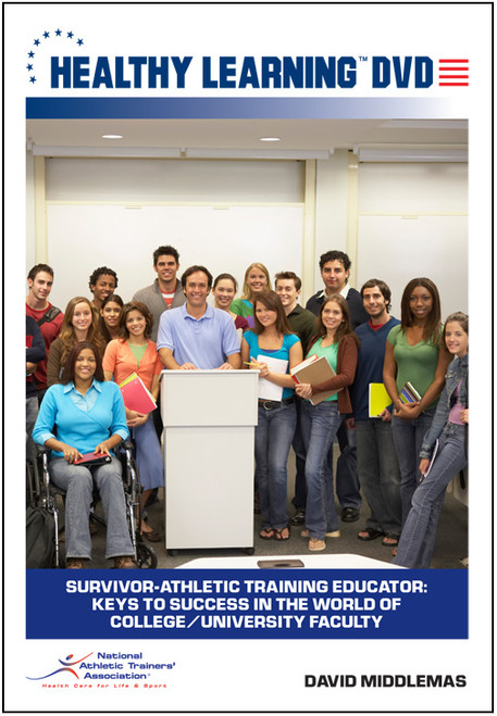 Survivor-Athletic Training Educator: Keys to Success in the World of College/University Faculty