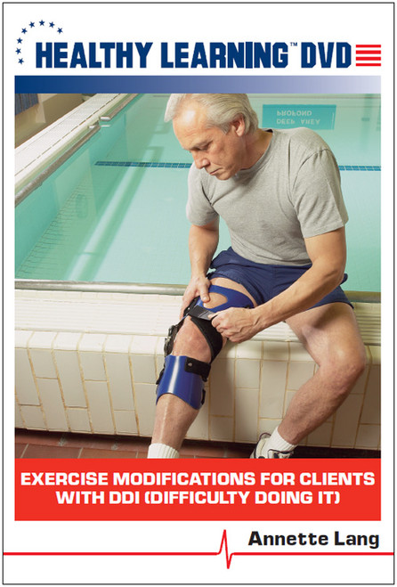 Exercise Modifications for Clients with DDI (Difficulty Doing It)