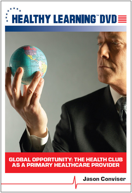 Global Opportunity: The Health Club as a Primary Healthcare Provider