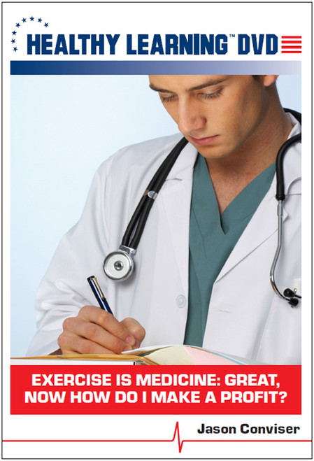 Exercise Is Medicine: Great, Now How Do I Make a Profit?
