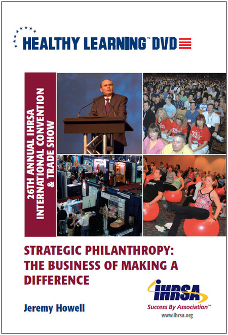 Strategic Philanthropy: The Business of Making a Difference