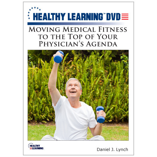 Moving Medical Fitness to the Top of Your Physician's Agenda