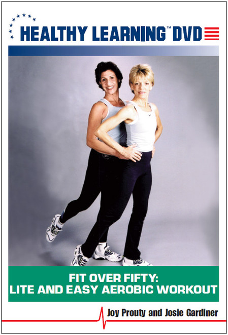 Fit Over Fifty: Lite and Easy Aerobic Workout