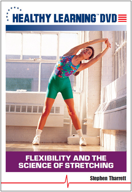 Flexibility and the Science of Stretching