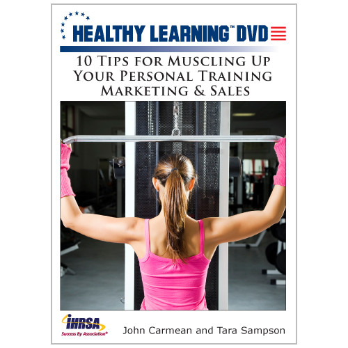 10 Tips for Muscling Up Your Personal Training Marketing & Sales