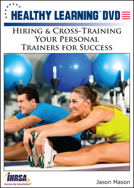 Hiring & Cross-Training Your Personal Trainers for Success