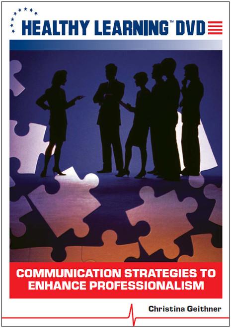 Communication Strategies to Enhance Professionalism