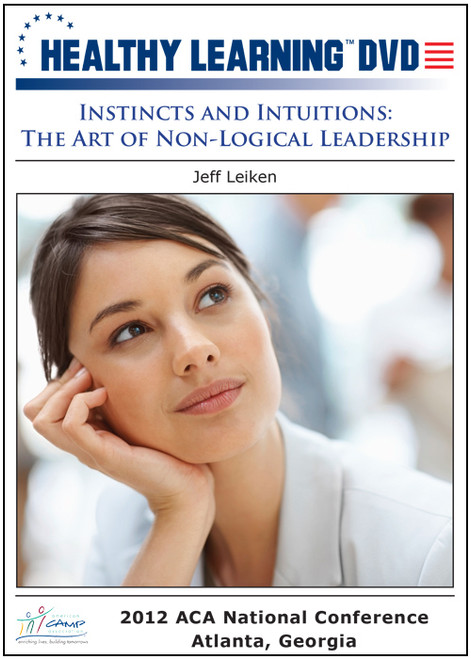 Instincts and Intuitions: The Art of Non-Logical Leadership