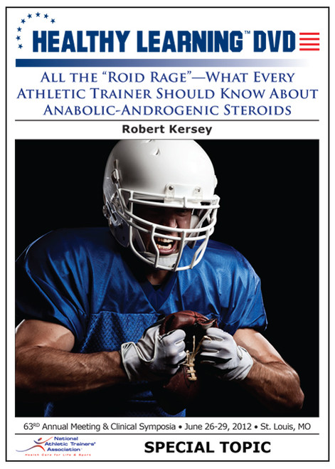 "All the ""Roid Rage""-What Every Athletic Trainer Should Know About Anabolic-Androgenic Steroids"