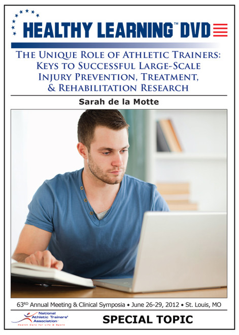The Unique Role of Athletic Trainers: Keys to Successful Large-Scale Injury Prevention, Treatment, & Rehabilitation Research