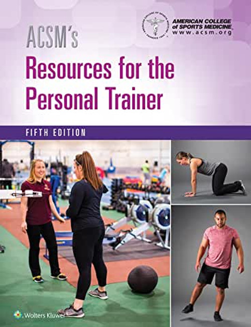 ACSM's Resources for the Personal Trainer, Fifth Edition