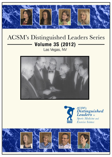 ACSM's Distinguished Leaders Series Volume 3S (2012) Las Vegas, NV