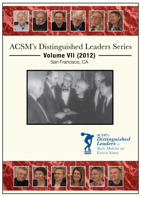 ACSM's Distinguished Leaders Series Volume VII (2012)