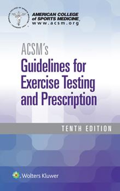 ACSM's Guidelines for Exercise Testing and Prescription, Tenth Edition (spiral)