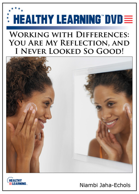 Working with Differences: You Are My Reflection, and I Never Looked So Good!