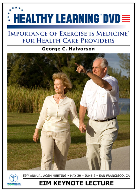Importance of Exercise is Medicine® for Health Care Providers