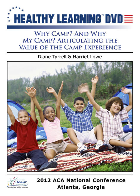 Why Camp? And Why My Camp? Articulating the Value of the Camp Experience