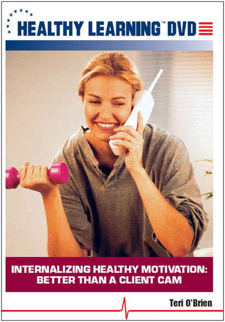 Internalizing Healthy Motivation Better Than a Client Cam