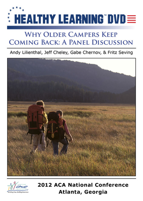Why Older Campers Keep Coming Back: A Panel Discussion
