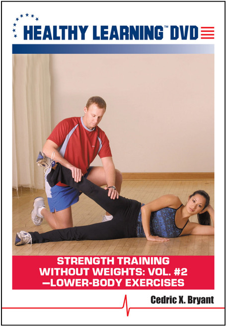 Strength Training Without Weights: Vol. #2-Lower-Body Exercises