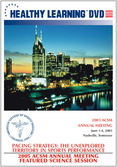 2005 ACSM Annual Meeting Featured Science Session-Pacing Strategy: The Unexplored Territory in Sports Performance