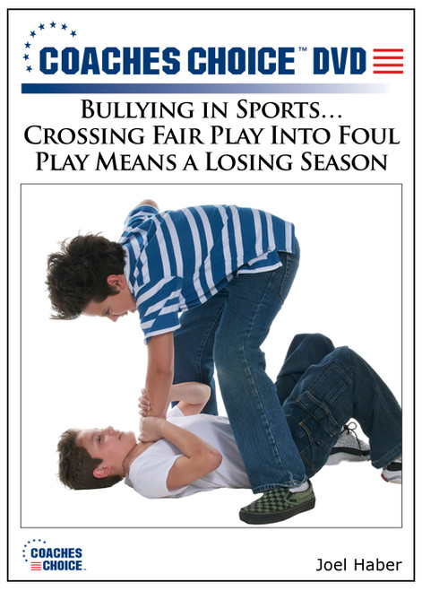 Bullying in Sports…Crossing Fair Play Into Foul Play Means a Losing Season