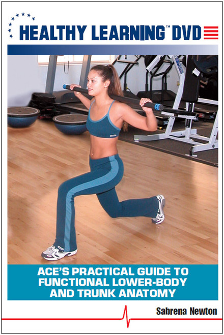 ACE's Practical Guide to Functional Lower-Body and Trunk Anatomy