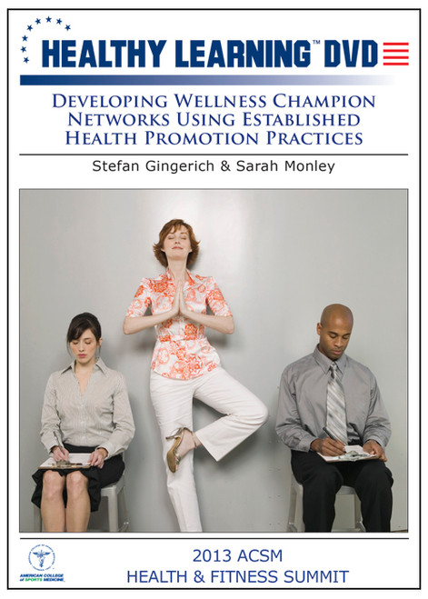 Developing Wellness Champion Networks Using Established Health Promotion Practices
