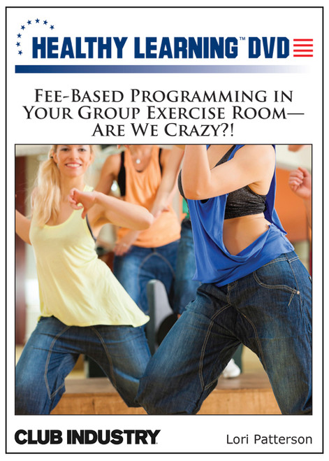 Fee-Based Programming in Your Group Exercise Room-Are We Crazy?!