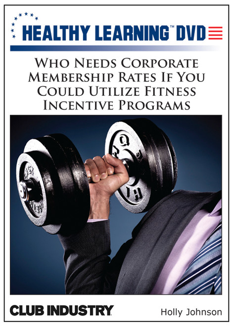 Who Needs Corporate Membership Rates If You Could Utilize Fitness Incentive Programs
