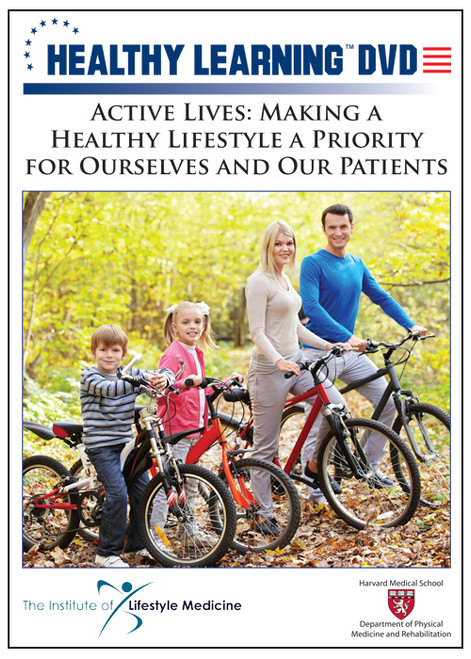 Active Lives: Making a Healthy Lifestyle a Priority for Ourselves and Our Patients