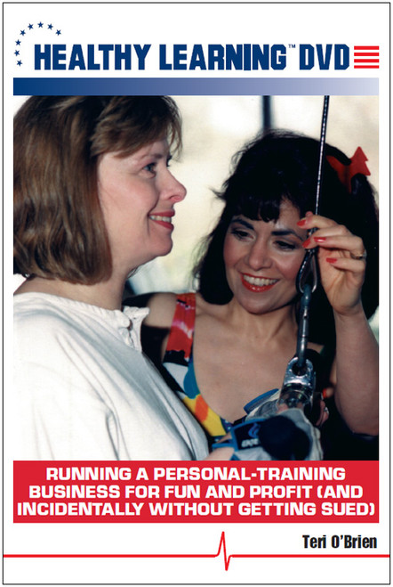 Running a Personal-Training Business for Fun and Profit (and Incidentally Without Getting Sued)