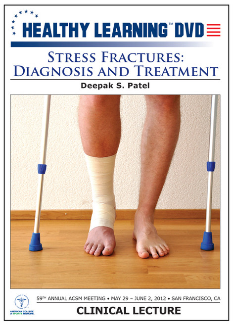 Stress Fractures: Diagnosis and Treatment