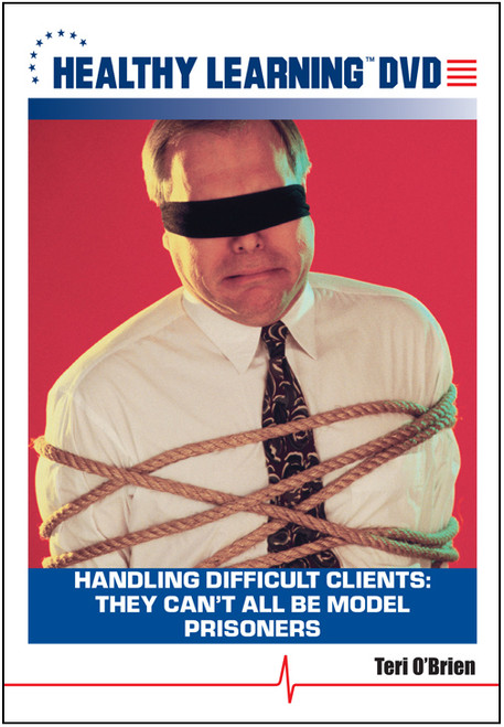 Handling Difficult Clients: They Can't All Be Model Prisoners