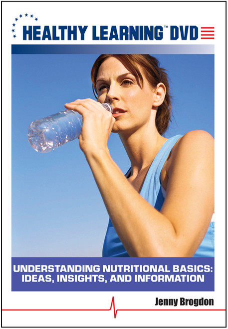 Understanding Nutritional Basics: Ideas, Insights, and Information