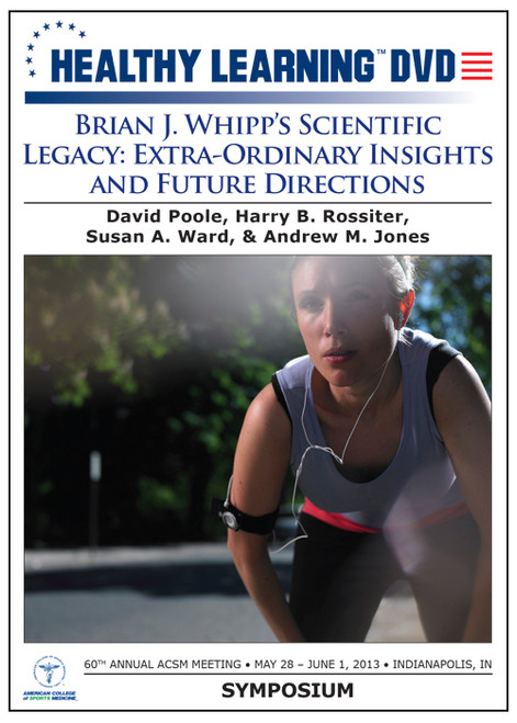 Brian J. Whipp's Scientific Legacy: Extra Ordinary Insights and Future Direction