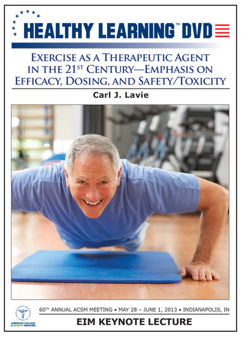 Exercise as a Therapeutic Agent in the 21st Century-Emphasis on Efficacy, Dosing, and Safety/Toxicity