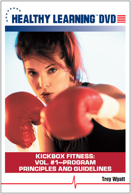 KICKbox Fitness: Vol. #1-Program Principles and Guidelines