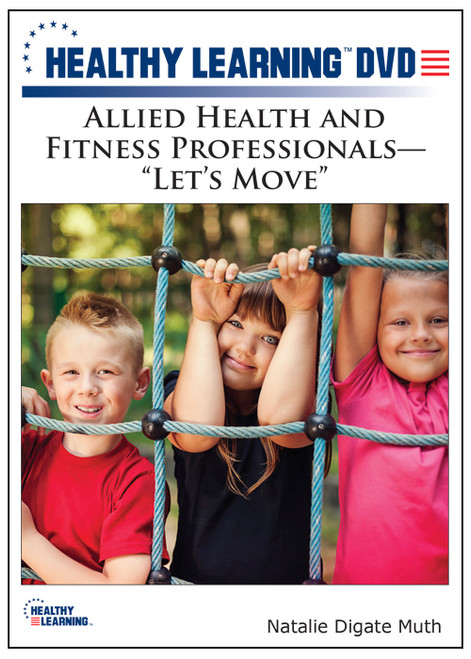 """Allied Health and Fitness Professionals-""""Let's Move"""""""