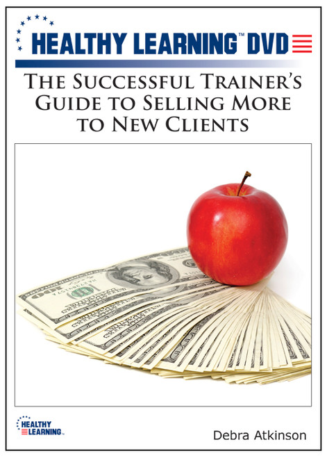 The Successful Trainer's Guide to Selling More to New Clients