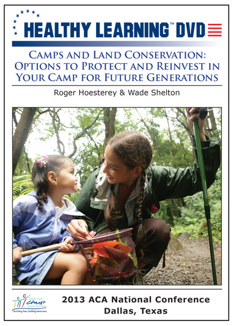 Camps and Land Conservation: Options to Protect and Reinvest in Your Camp for Future Generations