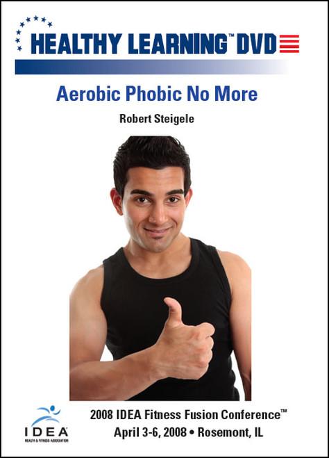 Aerobic Phobic No More